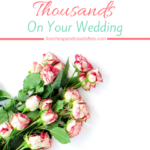 One Decision That Can Save You Thousands on Your Wedding