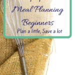 Tips for Meal Planning Beginners