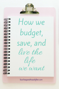 How We Budget, Save, and Life the Life We Want