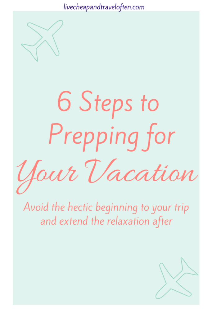 6-steps-to-prep-for-vacation