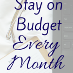 How to Stay on Budget Every Month- Part Two!