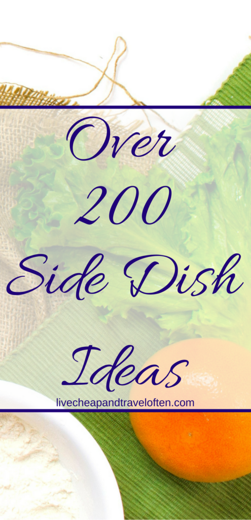 Over 200 side dish ideas! – Live Cheap & Travel Often